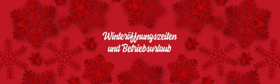 Winteröffnungszeiten & Betriebsurlaub
